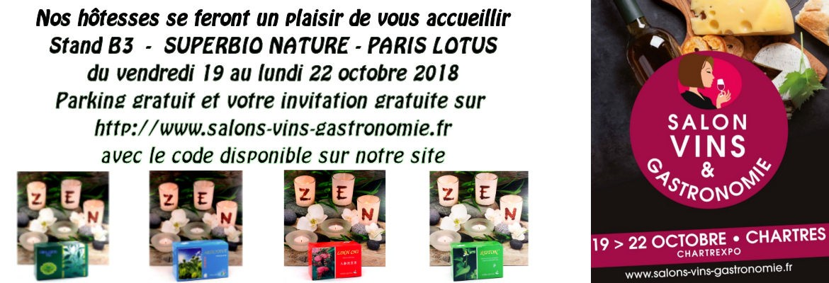 Salon de CHARTRES du 19 au 22 octobre 2018 - PARIS LOTUS SUPERBIO NATURE